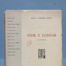 Libros antiguos: AULA GABRIEL MIRO. VIVIR Y CONTAR CUENTOS. DIBUJOS MIGUEL BAEZA . Lote 154360470