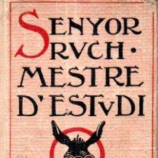 Libros antiguos: POMPEU CREHUET : SENYOR RUCH MESTRE D'ESTUDI (BAGUÑÀ, 1908) NINOTS D'EN CORNET . Lote 155660382