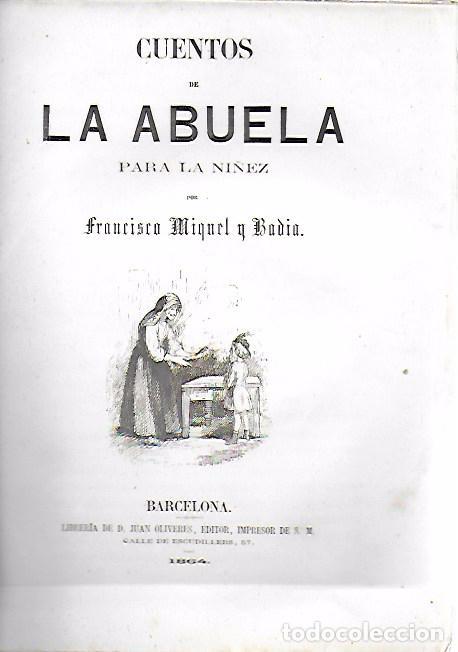 CUENTOS DE LA ABUELA PARA LA NIÑEZ / F. MIQUEL BADIA. BCN, 1864. 22X16CM. 88 P.IL. (Libros Antiguos, Raros y Curiosos - Literatura Infantil y Juvenil - Cuentos)