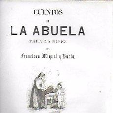 Libros antiguos: CUENTOS DE LA ABUELA PARA LA NIÑEZ / F. MIQUEL BADIA. BCN, 1864. 22X16CM. 88 P.IL.. Lote 156006706