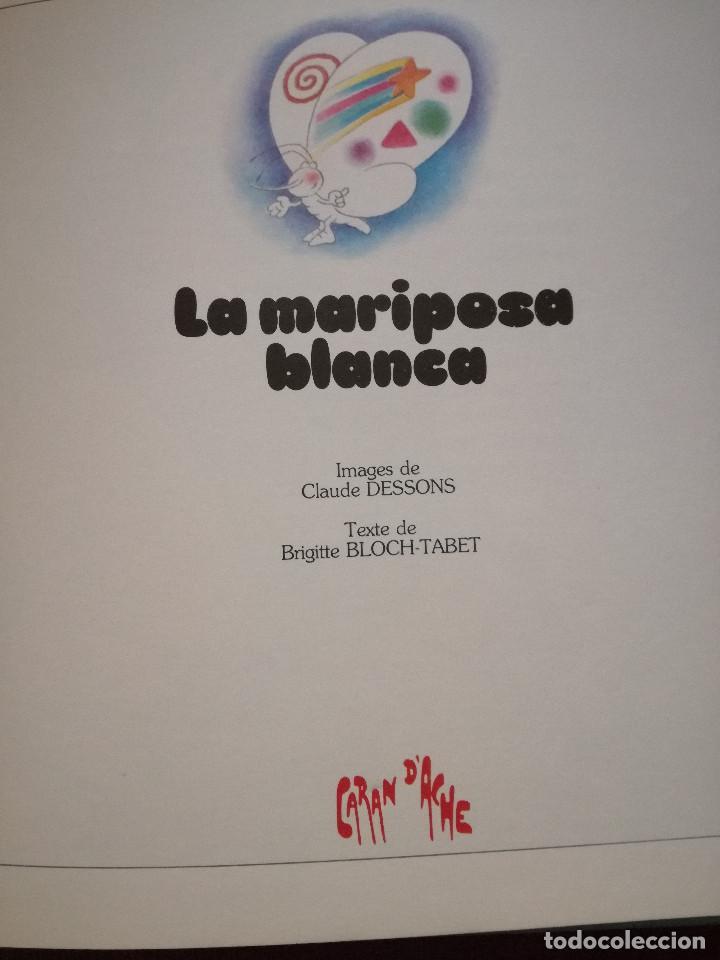 Libros antiguos: La Mariposa Blanca precioso cuento Caran D'ache Claude Dessons-Brigitte Bloch-Tabet 1983 Epsilon - Foto 5 - 156116386