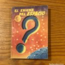 Libros antiguos: EL ENIGMA DEL ESPACIO(9€). Lote 156895686