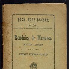 Libros antiguos: RONDAIES DE MENORCA. VOLUM I, POR ANDREU FERRER GINART. AÑO 1914. (MENORCA.2.2). Lote 156940598