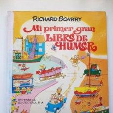 Libros antiguos: MI PRIMER GRAN LIBRO DE HUMOR, RICHARD SCARRY, 1975 1ª EDICIÓN, EDITORIAL BRUGUERA S.A.. Lote 156967186
