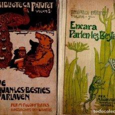 Libros antiguos: FOLCH Y TORRES :DE QUAN LES BESTIES PARLAVEN -ENCARA PARLEN LES BESTIES (BIBL PATUFET BAGUÑÁ, 1909) . Lote 158282838