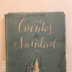 Libros antiguos: CUENTOS DE NAVIDAD DE G. LENOTRE, EDITORIAL LUCERO, BARCELONA 1938.. Lote 158527706