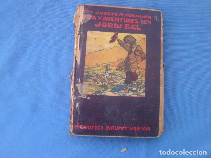 VIDA Y AVENTURES DEN JORDI BEL - JOSEP M. FOLCH BIBLIOTECA PATUFET VOLUMEN XVII (Libros Antiguos, Raros y Curiosos - Literatura Infantil y Juvenil - Cuentos)