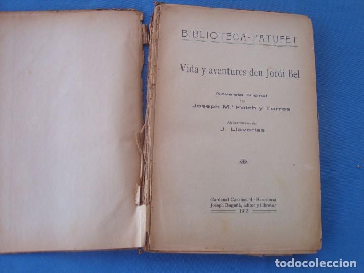 Libros antiguos: VIDA Y AVENTURES DEN JORDI BEL - JOSEP M. FOLCH BIBLIOTECA PATUFET VOLUMEN XVII - Foto 3 - 158541138