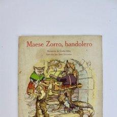 Libros antiguos: RV-25.MAESE ZORRO,BANDOLERO.NARRADO POR CARLOS RIBA.ILUSTRADO POR J.LLAVERIAS.ED MUNTANER.AÑO 1910.. Lote 158551154