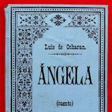 Libros antiguos: ANGELA. CUENTO. LUIS DE OCHARAN. BILBAO. AÑO: 1887. MUY BUEN ESTADO. . Lote 158731234