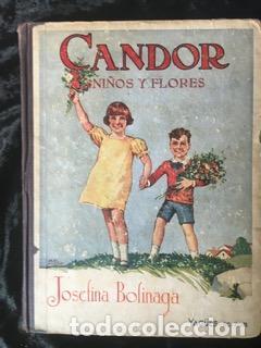 CANDOR - NIÑOS Y FLORES JOSEFINA BOLINAGA - 1934 YAGÜES EDITOR - ILUSTRADO (Libros Antiguos, Raros y Curiosos - Literatura Infantil y Juvenil - Cuentos)