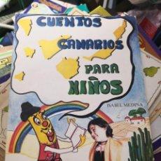 Libros antiguos: CUENTOS CANARIOS PARA NIÑOS - ISABEL MEDINA. Lote 158907074