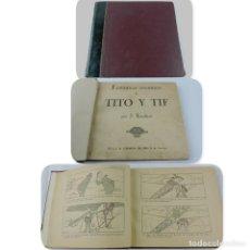 Libros antiguos: FANTÁSTICAS AVENTURAS DE TITO Y TIF - XAUDARÓ,. J. AÑOS 30 APROX. IMP. LA HORMIGA DE ORO, ILUSTRADO . Lote 159035650