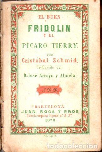 Libros antiguos: SCHMID : EL BUEN FRIDOLÍN Y EL PÍCARO TIERRY (ROCA Y BROS, 1870) - Foto 2 - 159251942
