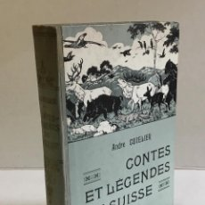 Libros antiguos: CONTES ET LEGENDES DE SUISSE. - CUVELIER, ANDRÉ.. Lote 123179868