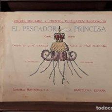 Libros antiguos: EL PESCADOR Y LA PRINCESA. J. CARNER. EDIT. MUNTAÑOLA. BARCELONA. CIRCA 1925.. Lote 160105678