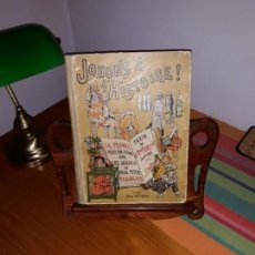 Libros antiguos: JOUONS À L´HISTORIE LA FRANCE MISE EN SCÈNE AVEC LES JOUJOUX DE DEUX PETITS FRANÇAIS AQUARELLES JOB. Lote 160159370