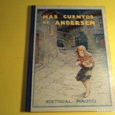 Libros antiguos: MAS CUENTOS DE ANDERSEN. EDITORIAL MAUCCI. 11 CUENTOS. (A-B). Lote 160712410