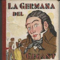 Libros antiguos: LA GERMANA DEL GEGANT, RONDALLES POPULARS. ED. POLIGLOTA 1933 - IL.LUSTRA LOLA ANGLADA. Lote 160890274