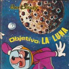 Libros antiguos: CUENTO WALT DISNEY OBJETIVO LA LUNA PUBLICACION LAIDA 1971. Lote 161085642