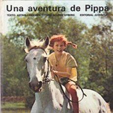 Libros antiguos: UNA AVENTURA DE PIPPA EDITORIAL JUVENTUD . Lote 161085834