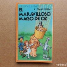 Libros antiguos: EL MARAVILLOSO MAGO DE OZ - L. FRANK BAUM - ED GAVIOTA 1983 - DIBUJOS ORIGINALES WILLIAM W. DENSLOW. Lote 161092894