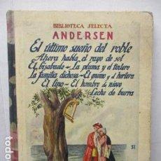 Libros antiguos: EL ULTIMO SUEÑO DEL ROBLE. ANDERSEN. BIBLIOTECA SELECTA.. Lote 161699550