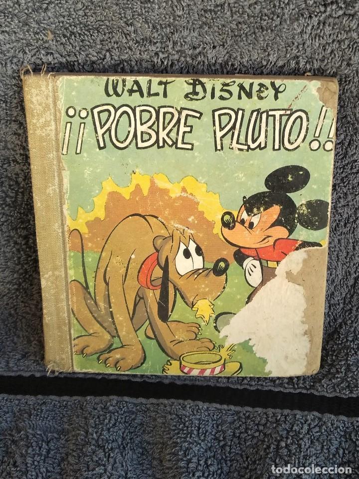 LIBRO DE WALT DISNEY POBRE PLUTO (Libros Antiguos, Raros y Curiosos - Literatura Infantil y Juvenil - Cuentos)