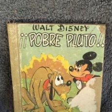 Libros antiguos: LIBRO DE WALT DISNEY POBRE PLUTO. Lote 161907222