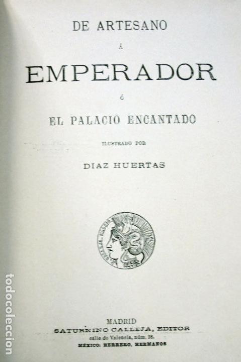 Libros antiguos: De artesano a emperador ó El palacio encantado. Ilustrado por Díaz Huertas. Calleja. Grabados - Foto 2 - 163452246