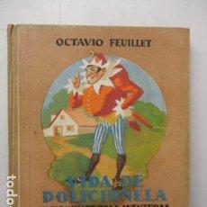 Libros antiguos: FEUILLET. OCTAVIO, VIDA DE POLICHINELITA Y SUS NUMEROSAS AVENTURAS .. Lote 163591574
