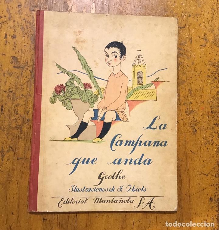 LA CAMPANA QUE ANDA, GOETHE, AÑO 1920 (Libros Antiguos, Raros y Curiosos - Literatura Infantil y Juvenil - Cuentos)