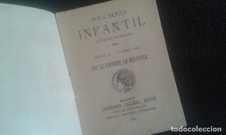 Libros antiguos: ASI SE ESCRIBE LA HISTORIA. SATURNINO CALLEJA. CUENTO. SERIE X. TOMO 190. AÑO 1902. - Foto 8 - 164621574