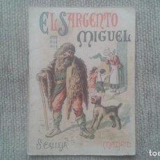 Libros antiguos: EL SARGENTO MIGUEL. CUENTO SATURNINO CALLEJA. TOMO 99. AÑO 1901.. Lote 164684642