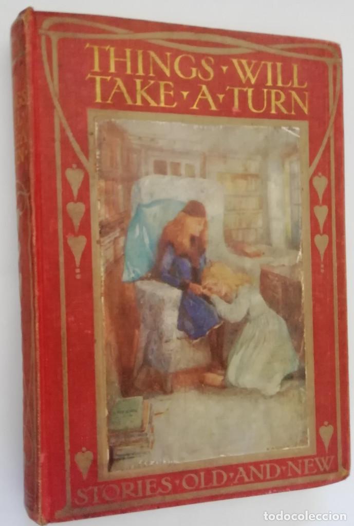 THINGS WILL TAKE A TURN, BEATRICE HARRADEN - THIS BOOK IS FOR PICK UP IN MURCIA, SPAIN (Libros Antiguos, Raros y Curiosos - Literatura Infantil y Juvenil - Cuentos)
