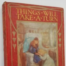 Libros antiguos: THINGS WILL TAKE A TURN, BEATRICE HARRADEN - THIS BOOK IS FOR PICK UP IN MURCIA, SPAIN. Lote 164905994