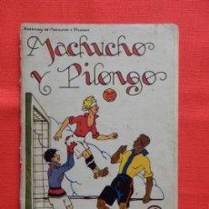 Livres anciens: MACHUCHO Y PILONGO, EDITOR RAMÓN SOPENA,. Lote 165218730
