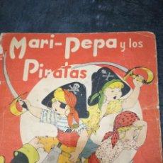 Libros antiguos: MARI PEPA Y LOS PIRATAS. Lote 165679778