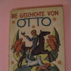 Libros antiguos: DIE GASCHICHTE VON OTTO. KÄTHE HIRSCH. 1930. ALEMANIA.. Lote 166461758
