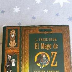 Libros antiguos: EL MAGO DE OZ ,EDICION ANOTADA.CONMEMORACION DEL CENTENARIO.. Lote 166671390