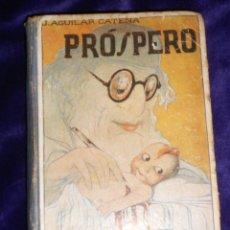 Libros antiguos: J. AGUILAR CATENA.– PRÓSPERO (NARRACIONES DEL DOCTOR SIMPLÓN PARA NIÑOS - SEGUNDA EDICION. Lote 166748486
