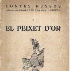 Libros antiguos: EL PEIXET D' OR / ADAP. J. GOLS; IL. JUNCEDA. CONTES RUSSOS, 1. BADALONA : PROA, S.A. 22X16CM. 14 P.. Lote 167111660