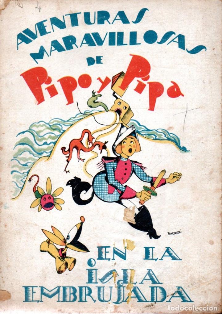 AVENTURAS MARAVILLOSAS DE PIPO Y PIPA EN LA ISLA EMBRUJADA (Libros Antiguos, Raros y Curiosos - Literatura Infantil y Juvenil - Cuentos)