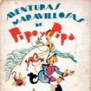 Libros antiguos: AVENTURAS MARAVILLOSAS DE PIPO Y PIPA EN LA ISLA EMBRUJADA. Lote 167497736