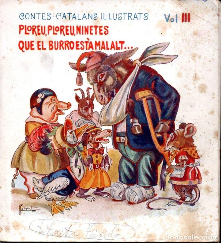 PLOREU, PLOREU NINETES QUE EL BURRO ESTÀ MALALT (BONAVIA, C. 1930) CATALÀ (Libros Antiguos, Raros y Curiosos - Literatura Infantil y Juvenil - Cuentos)