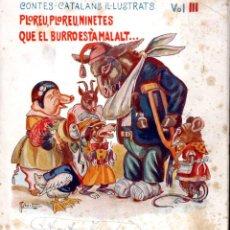Libros antiguos: PLOREU, PLOREU NINETES QUE EL BURRO ESTÀ MALALT (BONAVIA, C. 1930) CATALÀ. Lote 167642092