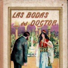 Libros antiguos: VICENTE MIRALLES : LAS BODAS DEL DOCTOR (ANTONIO PI, C. 1910). Lote 167642256