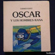 Libros antiguos: OSCAR Y LOS HOMBRES RANA. CARMEN KURTZ. EDITORIAL LUMEN. Lote 167719976