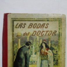Libros antiguos: LAS BODAS DEL DOCTOR DE VICENTE MIRALLES, EDITORIAOL ANTONIO CHIQUES, BUENOS AIRES. Lote 168589496