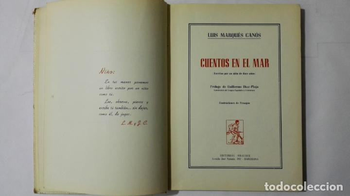 Libros antiguos: CUENTOS EN EL MAR DE LUIS MARQUES CANOS, COLECCION UN NIÑO ESCRIBE PARA LOS NIÑOS, EDITORIAL ARALUCE - Foto 4 - 168590748